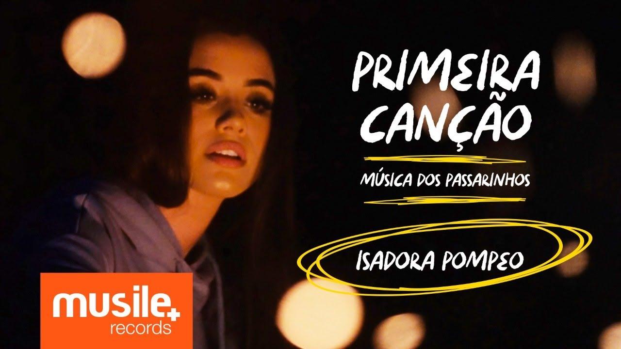 Download Isadora Pompeo - Primeira Canção (Musica dos Passarinhos) - Clipe Oficial