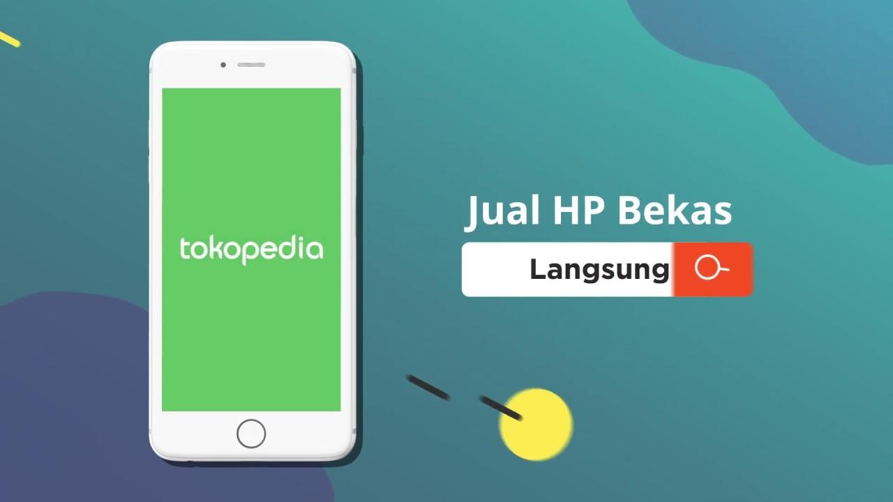 Jual HP Bekas Langsung Laku di Tokopedia! - YouTube