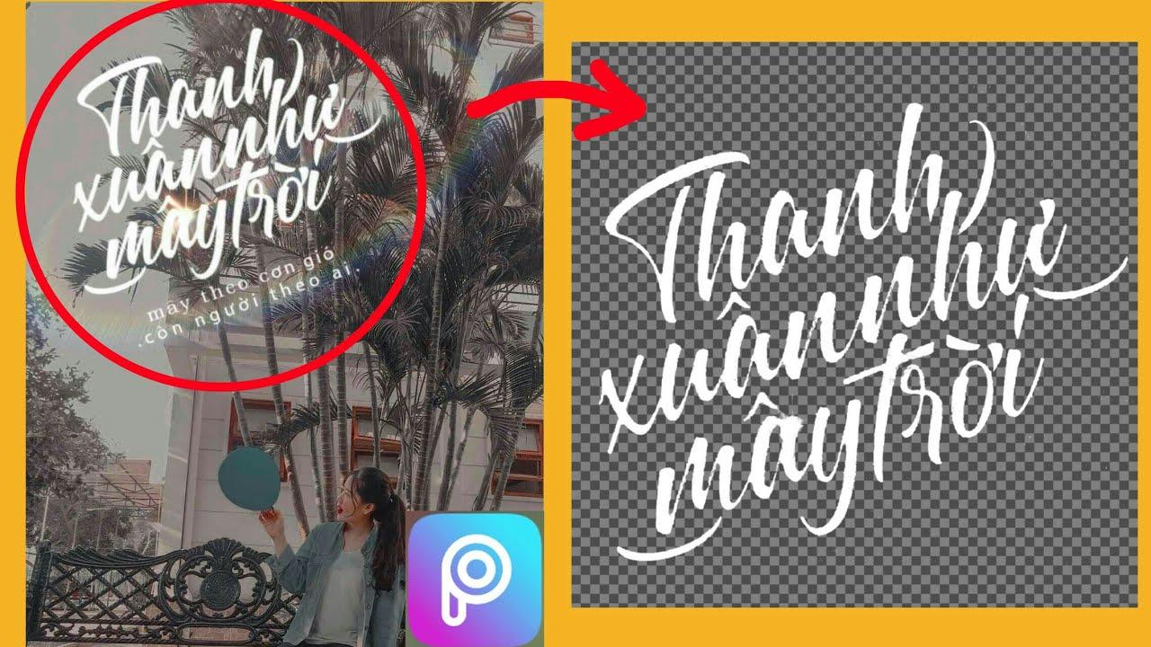 Picsart| Cách tách nền phông chữ đã ghép vào ảnh cực đơn giản bằng điện thoại