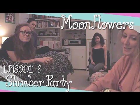 Slumber Party  Moonflowers Ep. 8