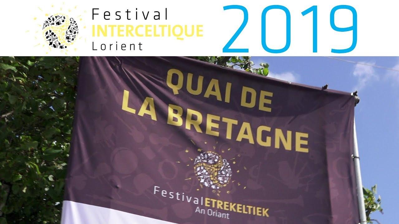Les coulisses du Quai de la Bretagne - Festival Interceltique de Lorient 2019