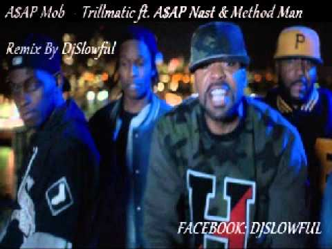 A$AP Mob - Trillmatic Ft A$AP Nast & Method Man Remix By ...