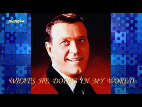 What's He Doing In My World - Eddy Arnold