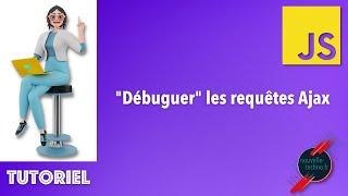 """Miniature catégorie - """"Débuguer"""" les requêtes Ajax"""