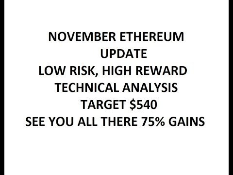 Ethereum ETH November 13 Technical Analysis - 75% Gain. See you at $540 Low Risk, High Reward setup,