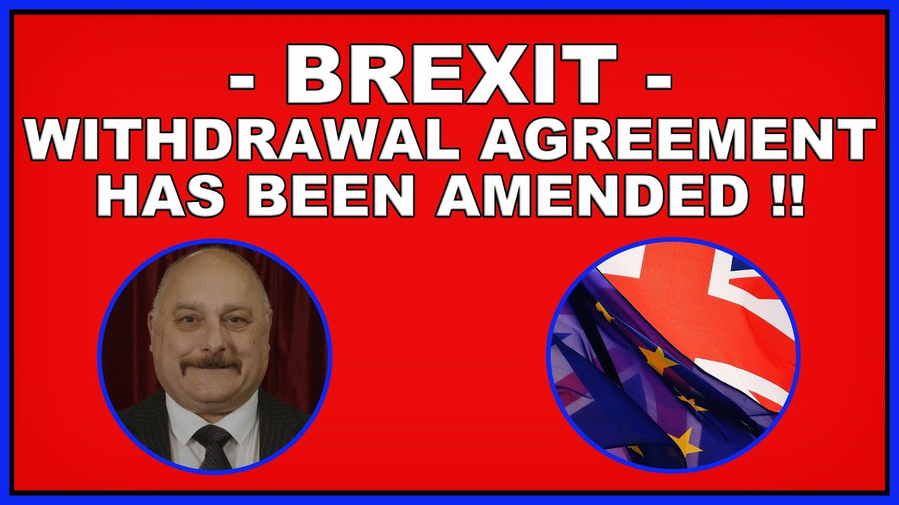 Brexit: the Withdrawal Agreement has been amended! (4k)