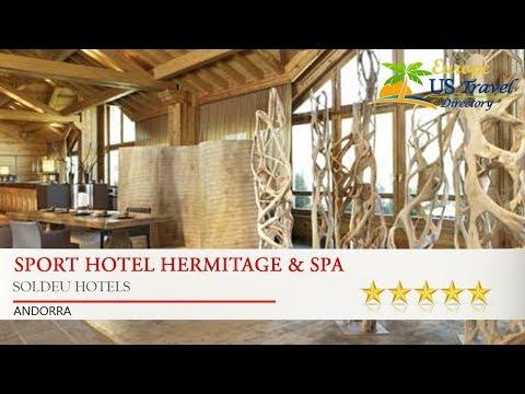 Sport Hotel Hermitage & Spa 5 Stars Hotel in Soldeu, Andorra