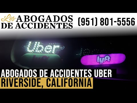 Abogados de Accidentes de Uber o Lyft en Riverside, California