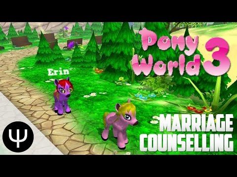 Pony World 3 — Marriage Counselling!