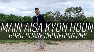 Main Aisa Kyon Hoon | Rohit Gijare Choreography | Prabhu Deva, Hrithik Roshan