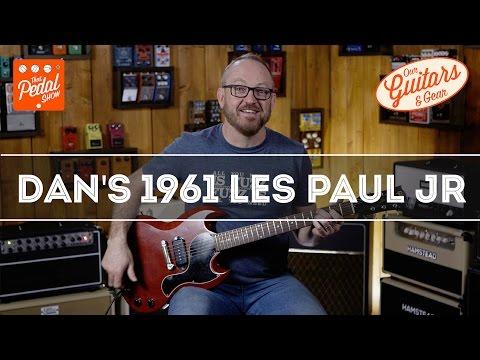That Pedal Show – Our Guitars & Gear: Dan's 1961 Gibson Les Paul Junior