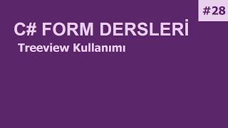 C# Form Dersleri-28 Treeview Kullanımı