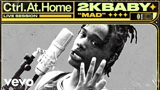 2KBABY - MAD (Live Session) | Vevo Ctrl.At.Home