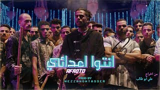AFROTO - ENTO A3DA2E | عفروتو ـ انتو اعدائى (OFFICIAL MUSIC VIDEO) PROD BY WEZZA MONTASER.