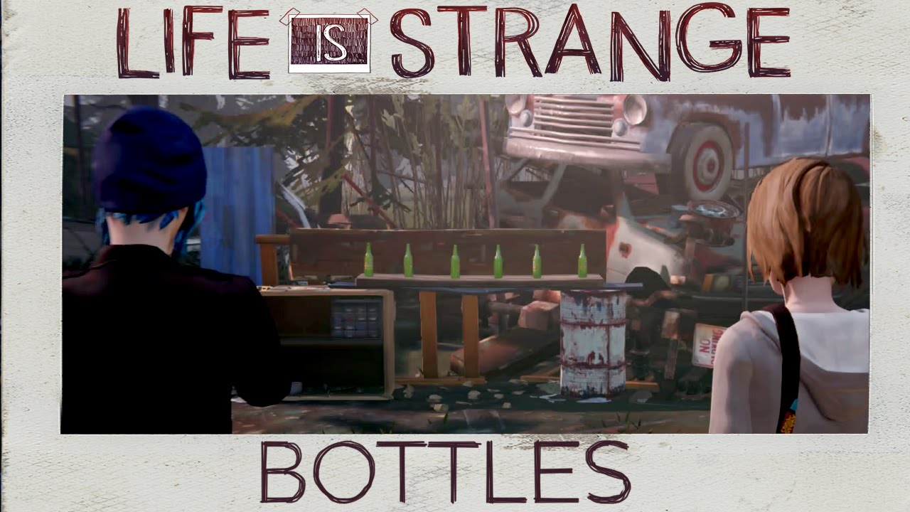 Life Is Strange Episode 2 All 5 Bottle Locations Youtube
