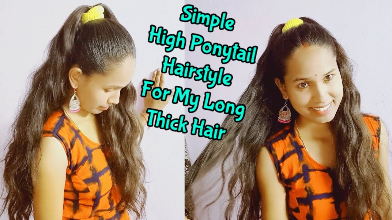 Simple High Ponytail Hairstyle For My  Long & Thick Hair | Hair styles for Teeangers / Girls