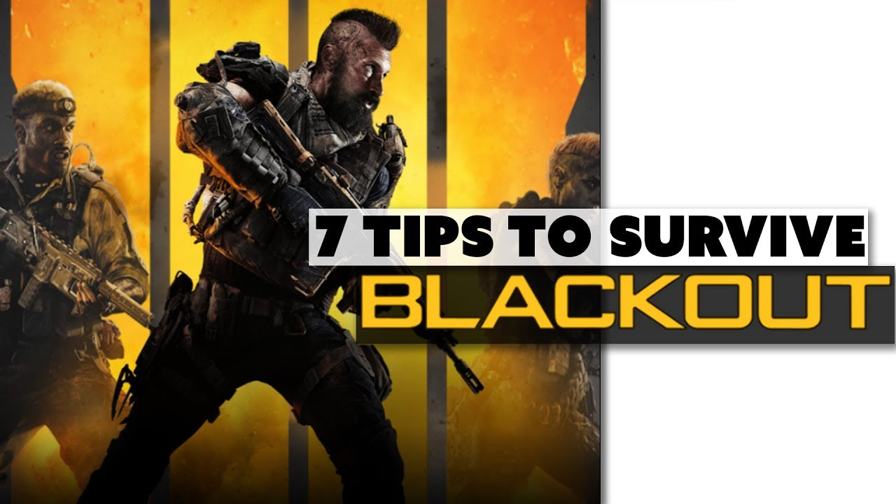 7 mostly obvious tips to survive in blackout