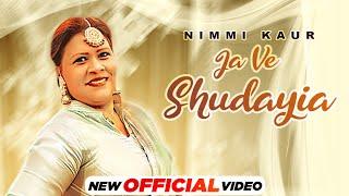 Ja Ve Shudayia (Official Video) | Nimmi Kaur | Latest Punjabi Songs 2021 | Speed Records