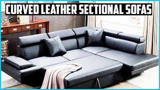 Top 5 Best Curved Leather Sectional Sofas For 2020
