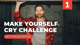 Make Yourself Cry Challenge — Walker Hayes (Part 1)