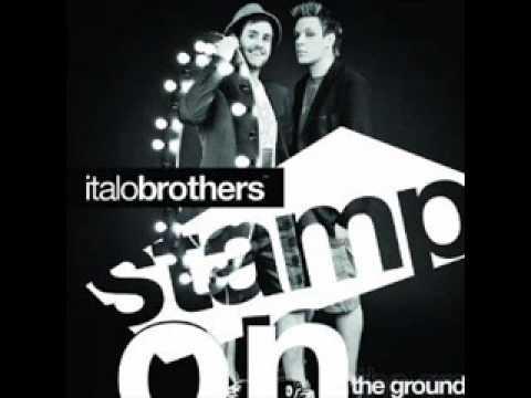 Italo Brothers - Stamp On The Ground (Radio Edit)