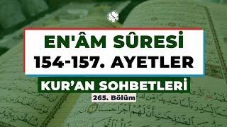 Kur'an Sohbetleri | EN'ÂM SÛRESİ 154-157. AYETLER