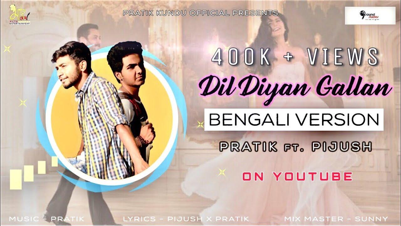Dil Diyan Gallan ( Bengali Version ) || Rap || Pratik Ft  Pijush || 9 Sound  Studios