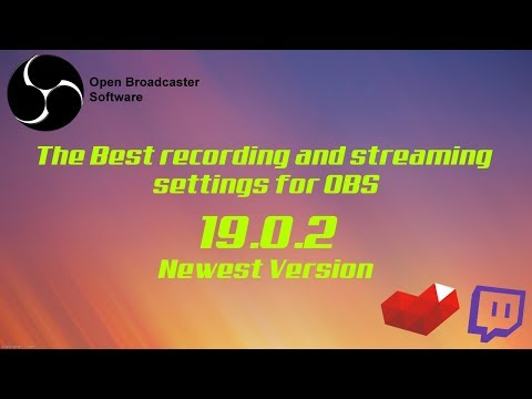 Best recording / streaming settings for OBS v19.0.2