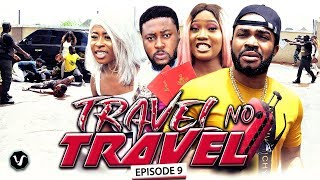 TRAVEL NO TRAVEL (EPISODE 9) - UCHENANCY 2019 NEW MOVIE ALERT