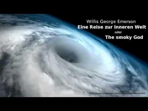 Willis George Emerson - Eine Reise zur inneren Welt oder The smoky God (Hohle Erde)