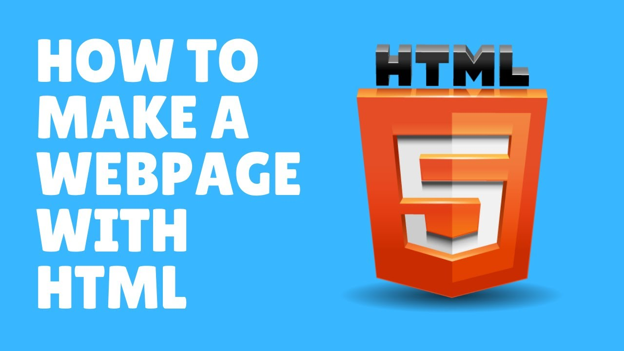 How to Make a Webpage using HTML | HTML5 Tutorial