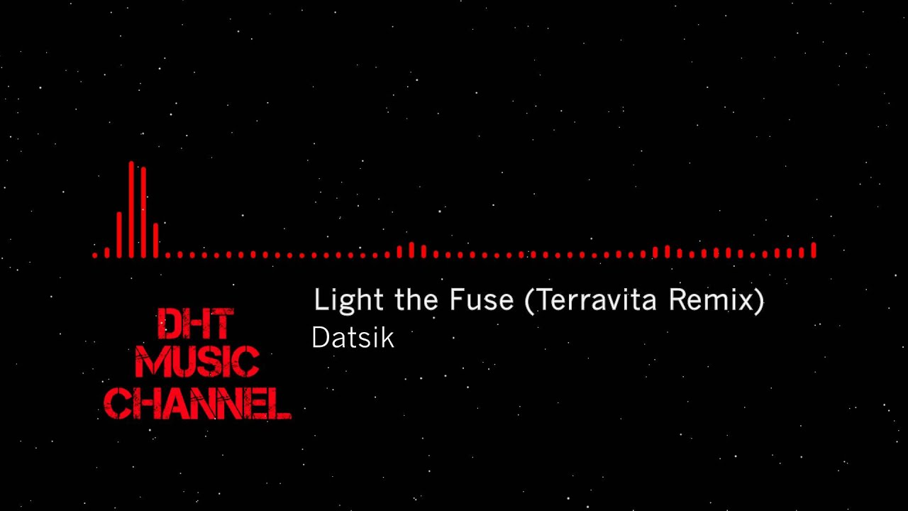 Datsik - Light The Fuse  Terravita Remix