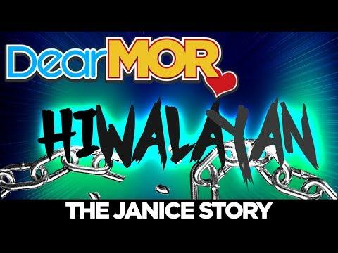 "Dear MOR: ""Hiwalayan"" The Janice Story 03-11-18"
