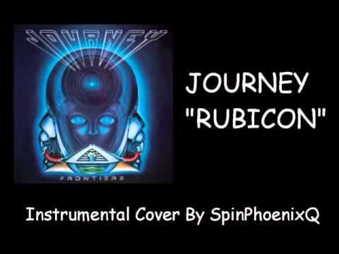 JOURNEY - Rubicon - Instrumental Cover