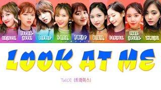 Download lagu TWICE (트와이스) - LOOK AT ME (날 바라바라봐) [Color Coded Lyrics/Han/Rom/Eng]