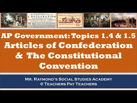 AP Government: Foundations - The Articles Of Confederation & Constitutional Convention