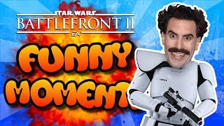 Star Wars Battlefront 2 Funny Moments Montage [FUNTAGE] #8 - BORAT!!
