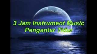 3 Jam Instrumen Music Tidur, Santai, Spa, Meditasi, Healing, Membaca, Belajar, Relaxasi