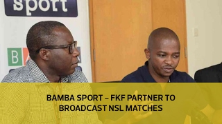 Video Bamba Sport Partners with FKF to Broadcast NSL matches download MP3, 3GP, MP4, WEBM, AVI, FLV November 2017