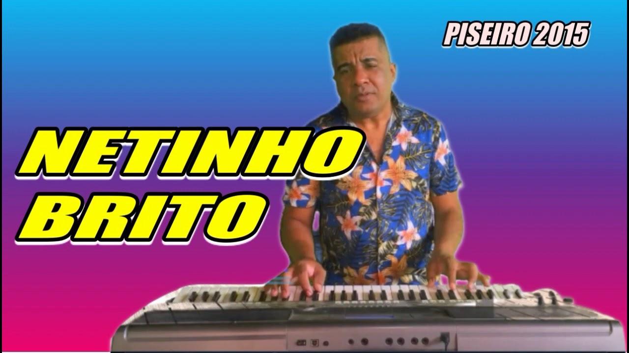 NETINHO BRITO PISEIRO CD 2015  MUSICAS DO AMADO