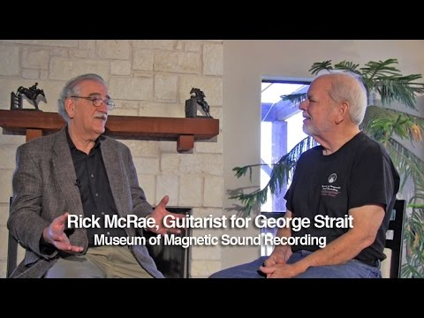 Rick McRae, George Strait's guitarist,  Interviewed for the Museum of Magnetic Sound Recording