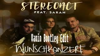 Stereoact feat. SARAH - Wunschkonzert (Vanin Bootleg Edit)