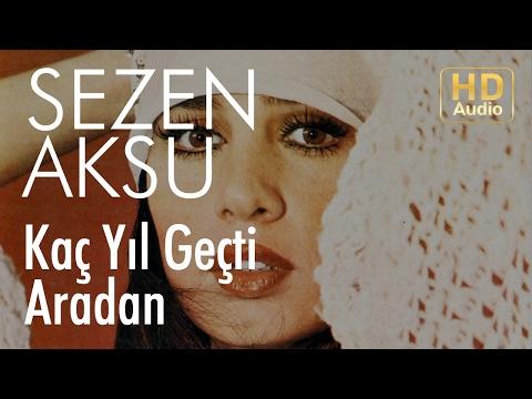 Sezen Aksu - Kaç Yıl Geçti Aradan (Official Audio)