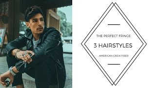 How to Achieve The Perfect Fringe | 3 Hairstyles Using American Crew Fiber