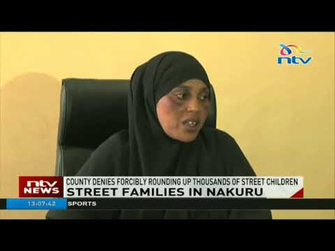 Nakuru county denies forcibly rounding up thousands of street children