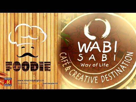 WABI SABI - Way of Life - Cafe & Creative Destination | FOODiE | Music Bangla