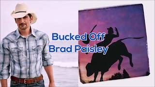 Brad Paisley - Bucked Off (Lyrics)