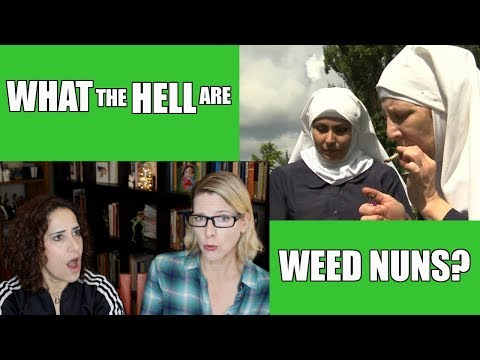 What the Hell are Weed Nuns? : Lacie and Robin