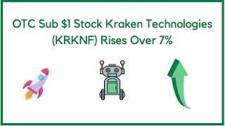 OTC Sub $1 Stock Kraken Technologies (KRKNF) Rises Over 7%