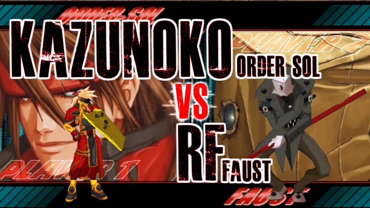 【GGXXAC】 Kazunoko (Order-Sol) vs RF (Faust)